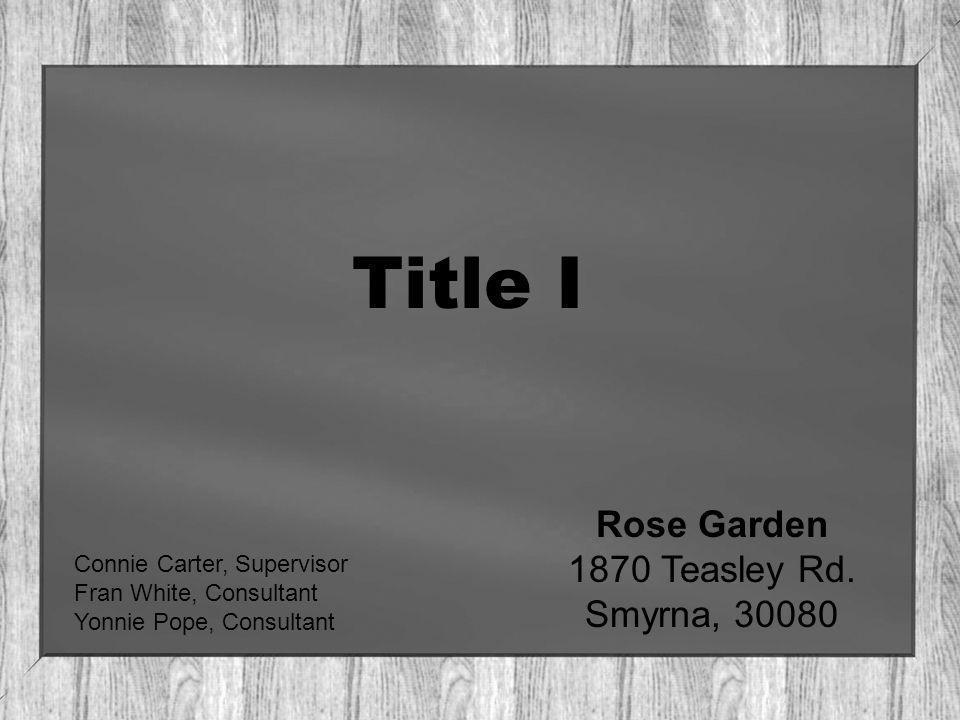 Title I Rose Garden 1870 Teasley Rd.