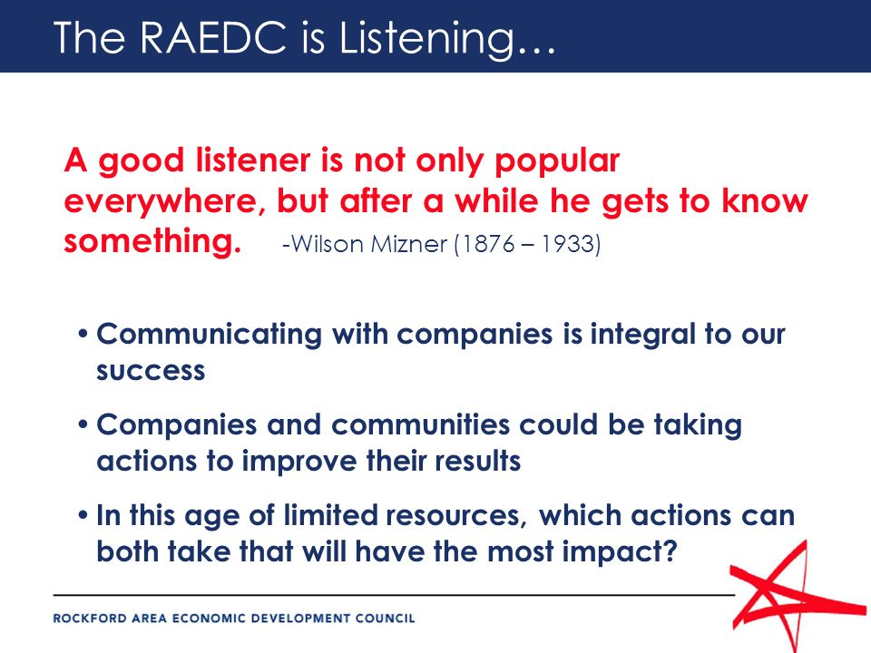 The RAEDC is Listening… A good listener is not only popular everywhere, but after a while he gets to know something.