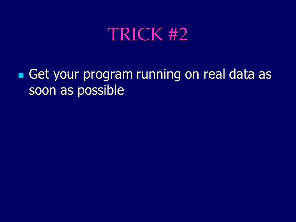 TRICK #3 Test it.Test it.