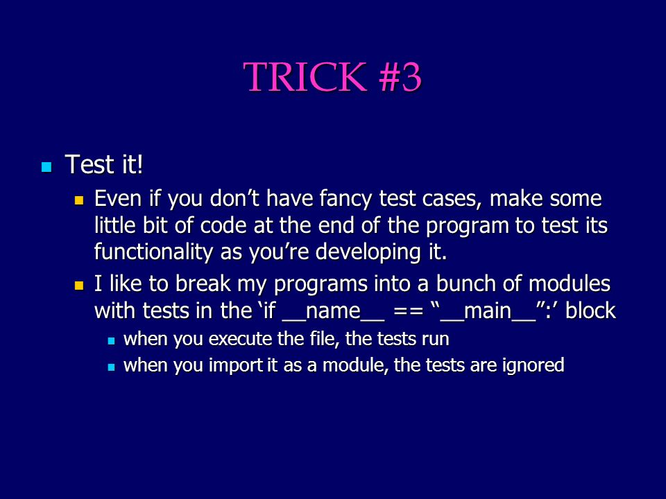 if statements You can do some neat tricks in if statements.