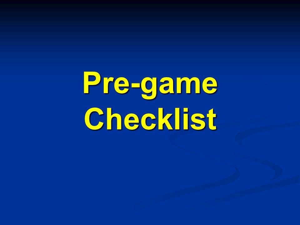 Pre-game Checklist