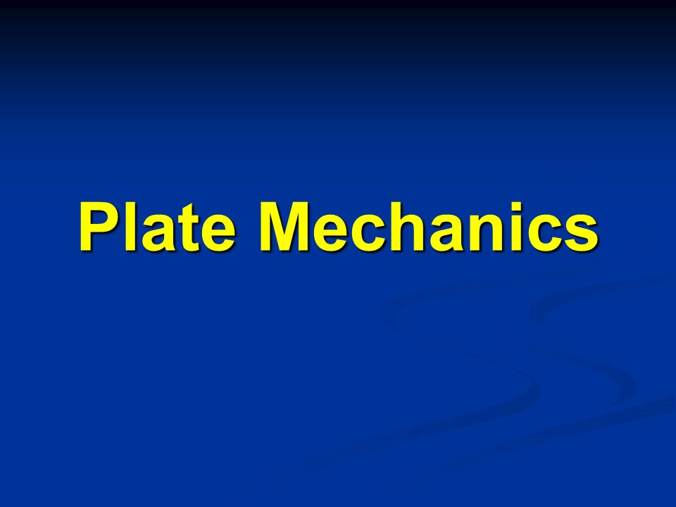 Plate Mechanics