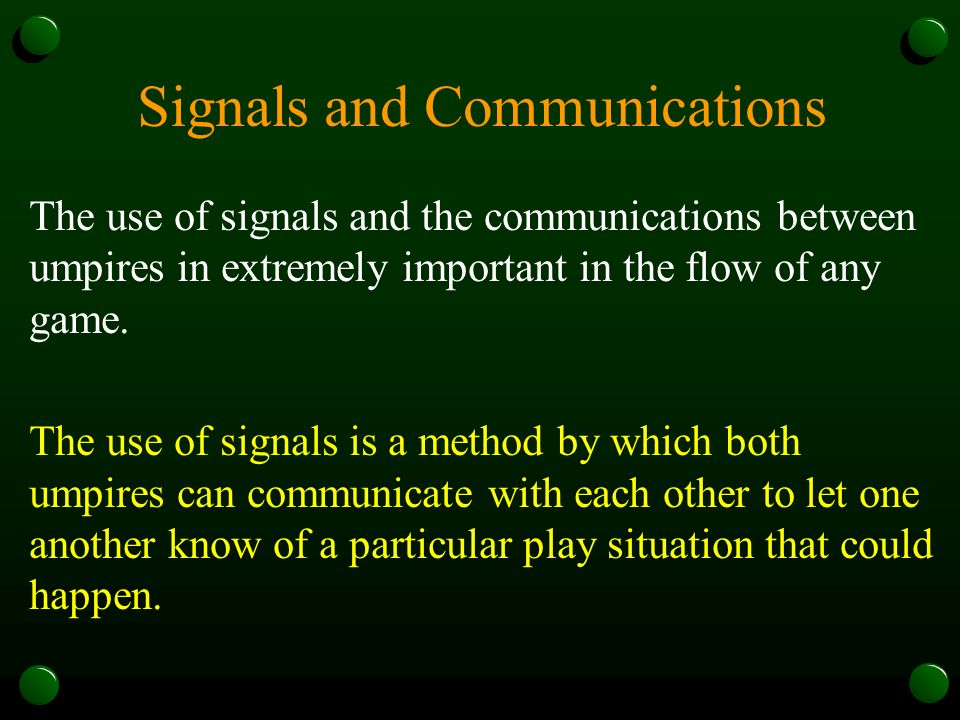 Signals and Communications Infield Fly Right hand to the bill of your cap.