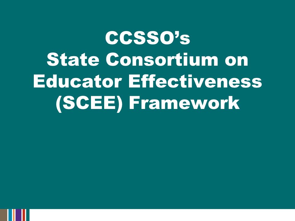 CCSSOs State Consortium on Educator Effectiveness (SCEE) Framework