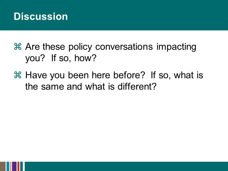 Discussion Are these policy conversations impacting you.