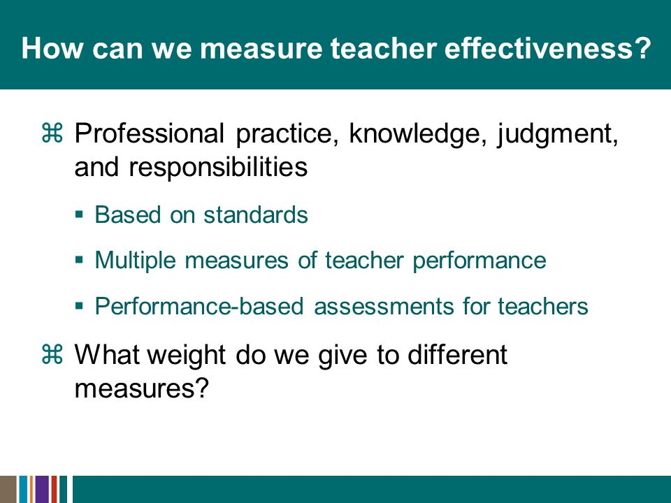 How can we measure teacher effectiveness.