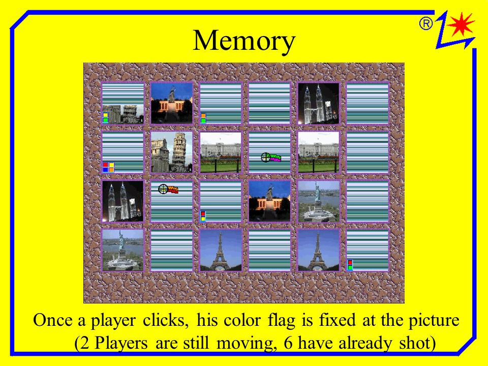 Memory Once a player clicks, his color flag is fixed at the picture (2 Players are still moving, 6 have already shot)
