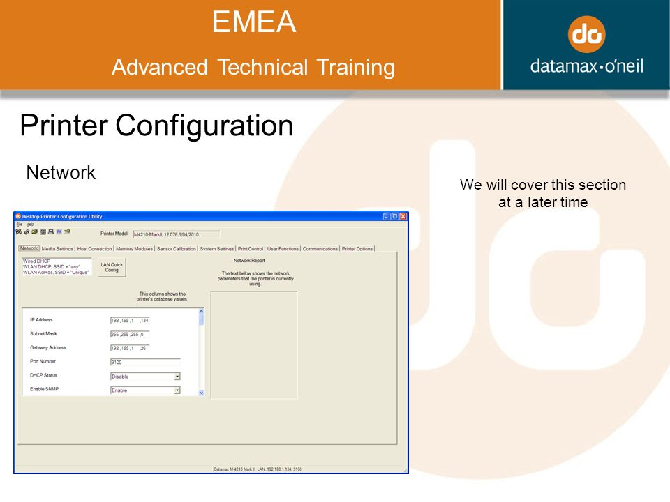 Title EMEA Advanced Technical Training Printer Configuration Network We will cover this section at a later time