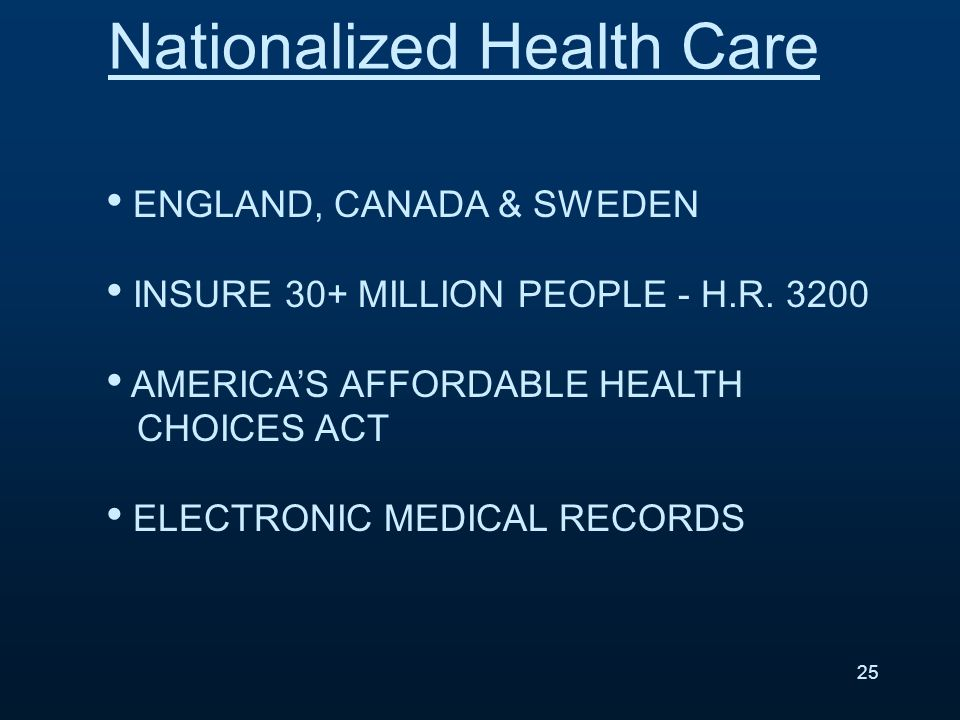 ENGLAND, CANADA & SWEDEN INSURE 30+ MILLION PEOPLE - H.R. 3200 AMERICAS AFFORDABLE HEALTH CHOICES ACT ELECTRONIC MEDICAL RECORDS Nationalized Health C