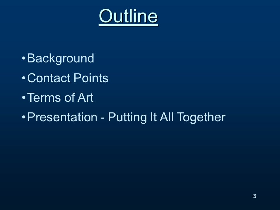Background Contact Points Terms of Art Presentation - Putting It All TogetherOutline 3