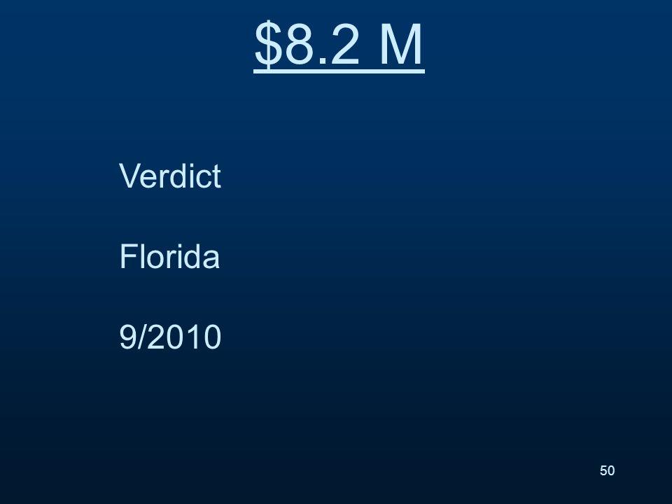 Verdict Florida 9/2010 $8.2 M 50
