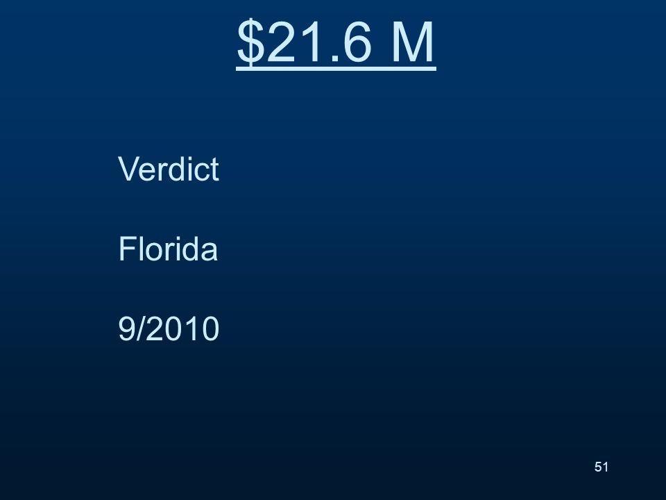 Verdict Florida 9/2010 $21.6 M 51