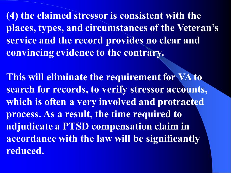 (4) the claimed stressor is consistent with the places, types, and circumstances of the Veterans service and the record provides no clear and convinci