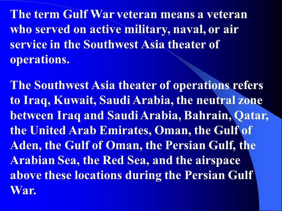 The Southwest Asia theater of operations refers to Iraq, Kuwait, Saudi Arabia, the neutral zone between Iraq and Saudi Arabia, Bahrain, Qatar, the Uni