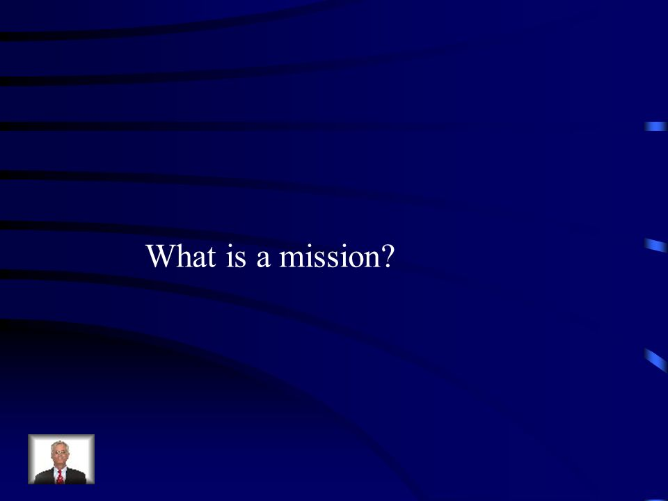 What is a mission?