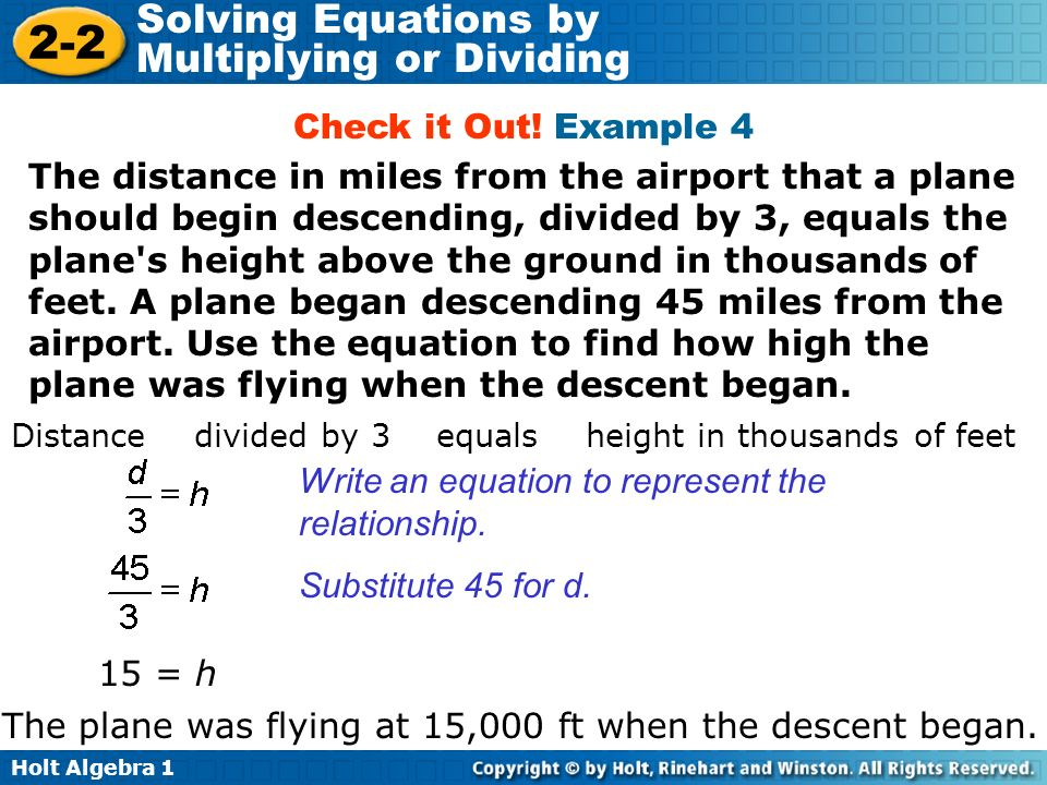 Holt Algebra 1 2-2 Solving Equations by Multiplying or Dividing Check it Out! Example 4 Write an equation to represent the relationship. The distance
