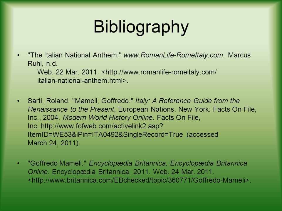 Bibliography The Italian National Anthem. www.RomanLife-RomeItaly.com.
