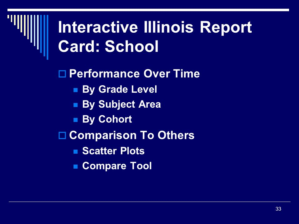33 Interactive Illinois Report Card: School Performance Over Time By Grade Level By Subject Area By Cohort Comparison To Others Scatter Plots Compare Tool