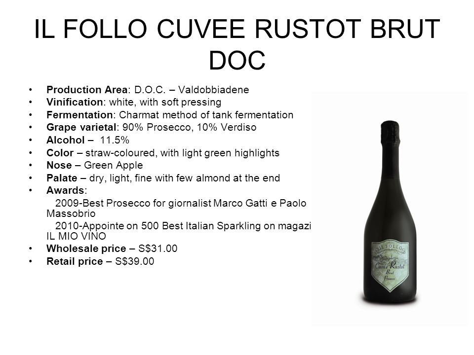 IL FOLLO CUVEE RUSTOT BRUT DOC Production Area: D.O.C.