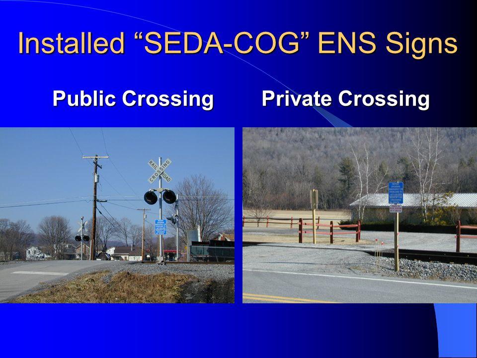 Installed SEDA-COG ENS Signs Public CrossingPrivate Crossing Installed SEDA-COG ENS Signs Public CrossingPrivate Crossing