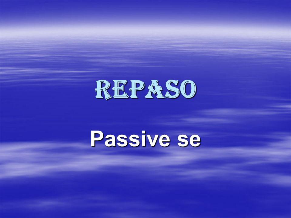 Repaso Passive se