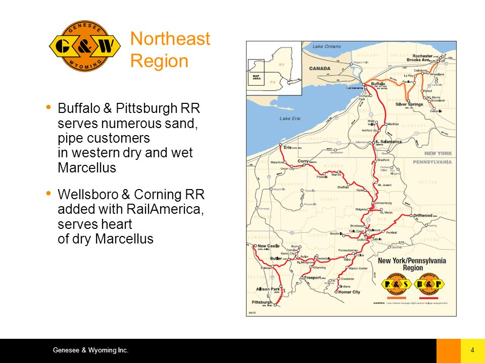 4Genesee & Wyoming Inc. Northeast Region Buffalo & Pittsburgh RR serves numerous sand, pipe customers in western dry and wet Marcellus Wellsboro & Cor