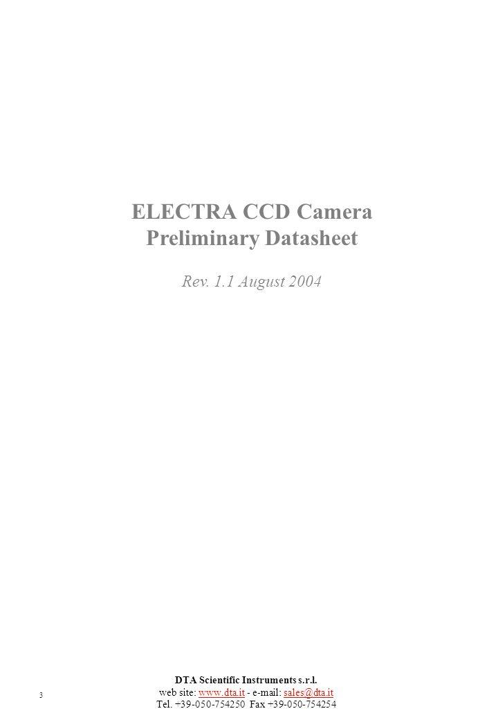 DTA Scientific Instruments s.r.l. web site: www.dta.it - e-mail: sales@dta.it Tel. +39-050-754250 Fax +39-050-754254 ELECTRA CCD Camera Preliminary Da