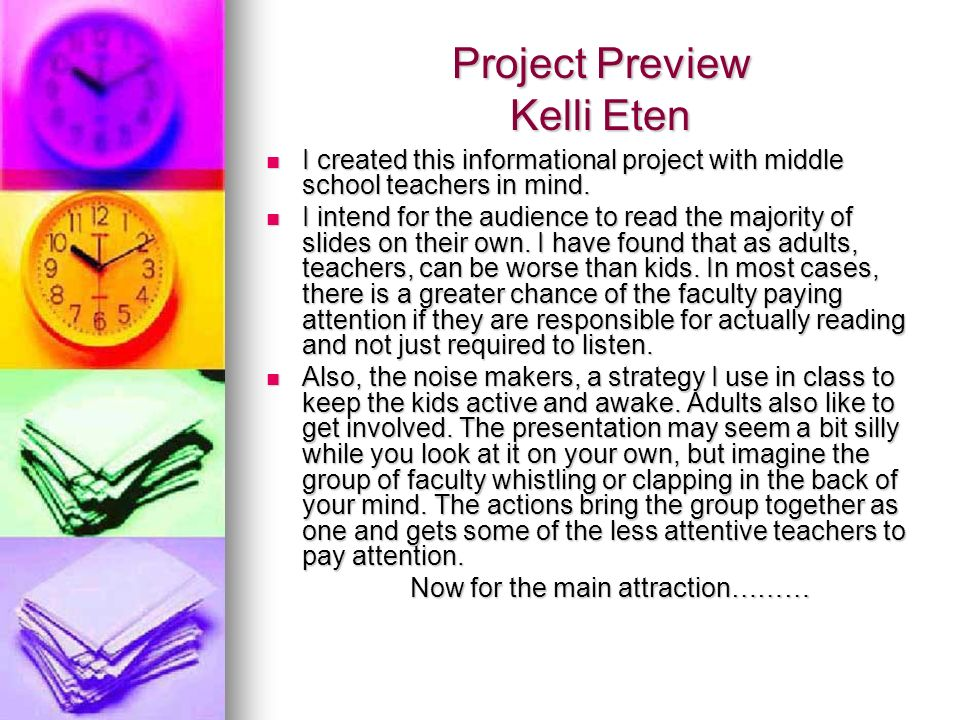 Project Preview Kelli Eten I created this informational project with middle school teachers in mind.