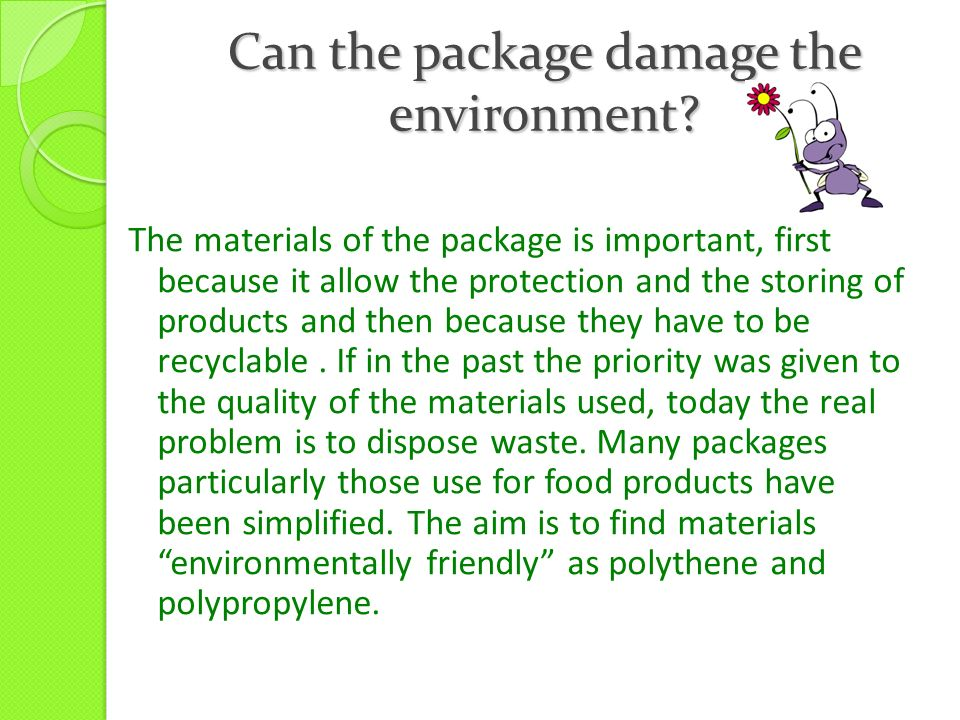 Can the package damage the environment.