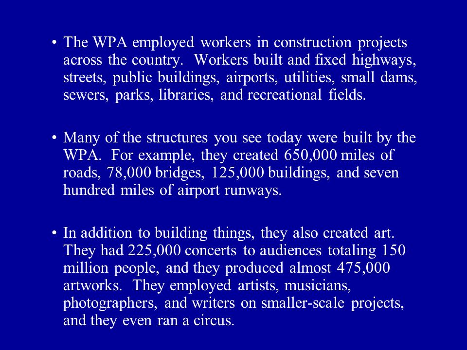 The WPA employed workers in construction projects across the country.