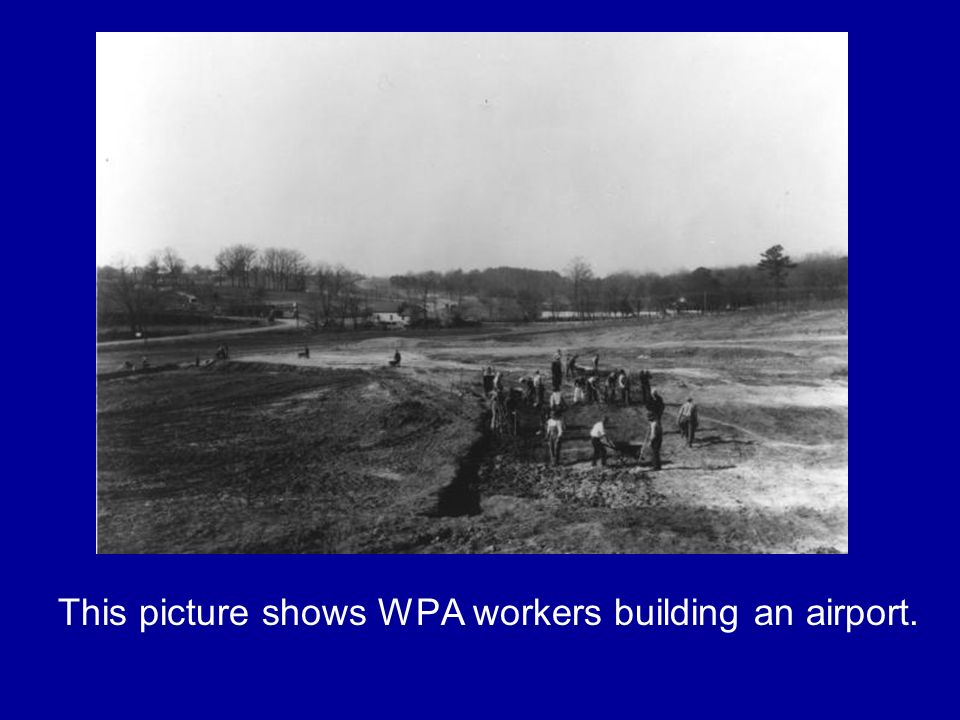 This picture shows WPA workers building an airport.