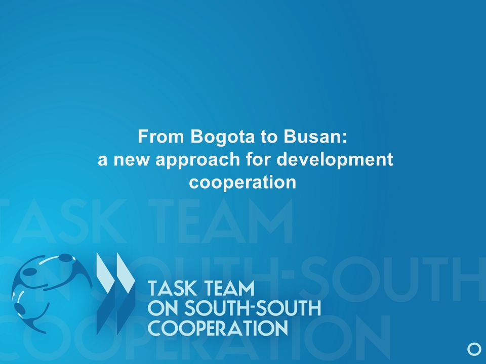 From Bogota to Busan: a new approach for development cooperation