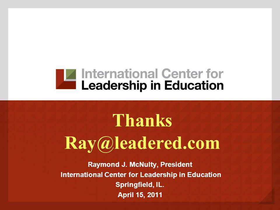 Thanks Ray@leadered.com Raymond J.
