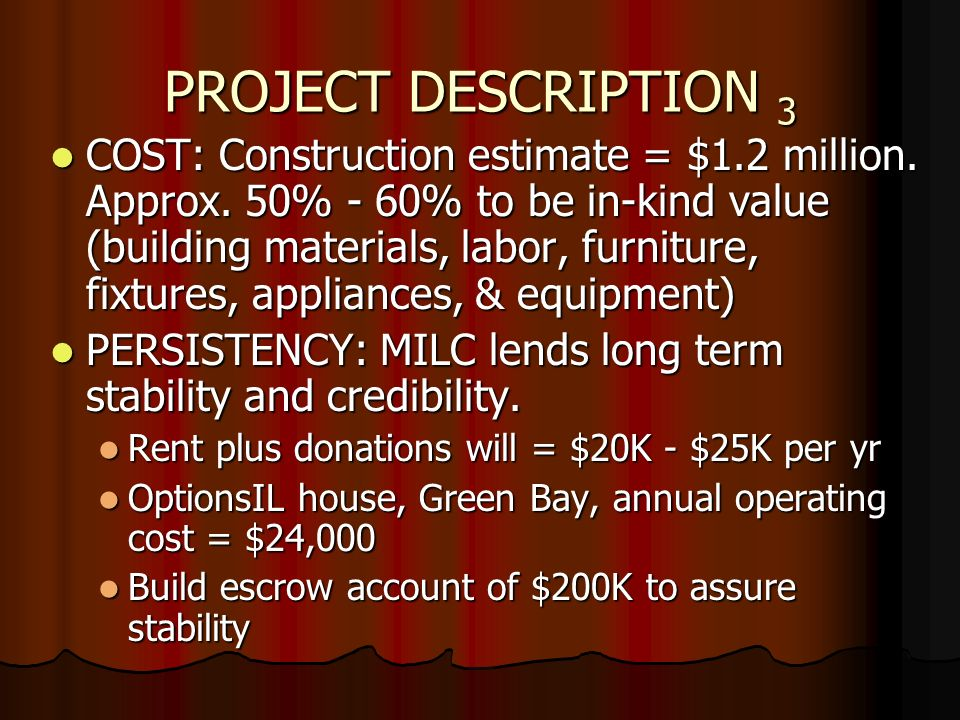 PROJECT DESCRIPTION 3 COST: Construction estimate = $1.2 million.