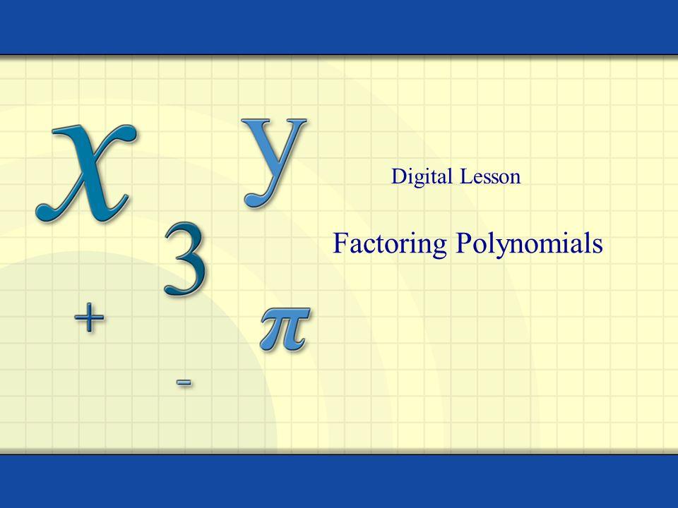Factoring Polynomials Digital Lesson