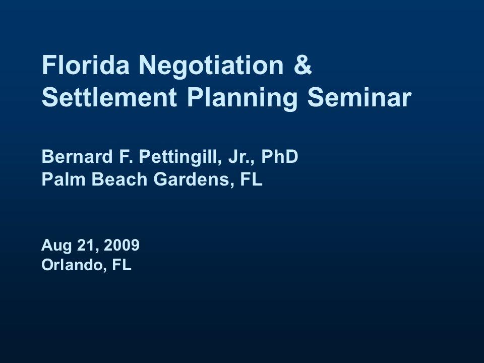 Florida Negotiation & Settlement Planning Seminar Bernard F.