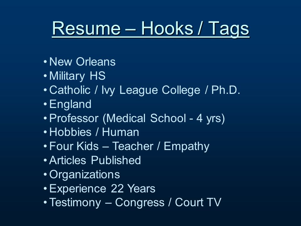 Resume – Hooks / Tags New Orleans Military HS Catholic / Ivy League College / Ph.D.