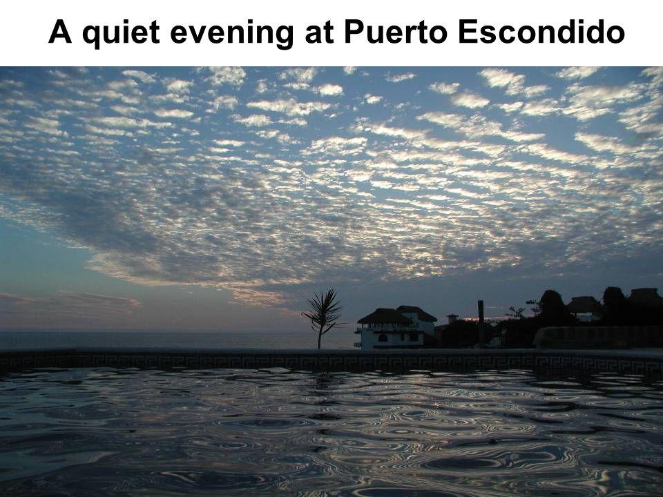 A quiet evening at Puerto Escondido