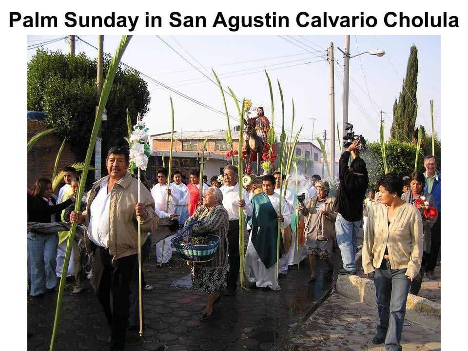 Palm Sunday in San Agustin Calvario Cholula
