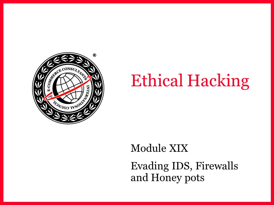 Ethical Hacking Module XIX Evading IDS, Firewalls and Honey pots