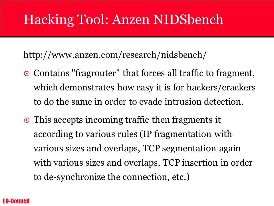 EC-Council Hacking Tool: Anzen NIDSbench http://www.anzen.com/research/nidsbench/ Contains
