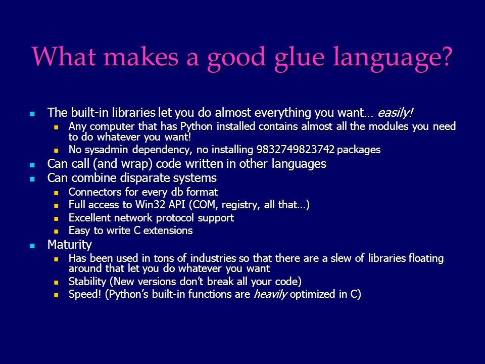 What makes a good glue language.