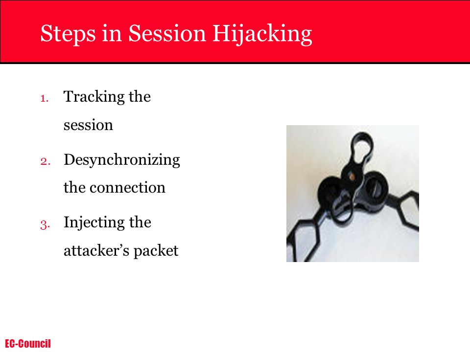 EC-Council Types of session Hijacking There are two types of hijacking attacks: Active In an active attack, an attacker finds an active session and takes over.