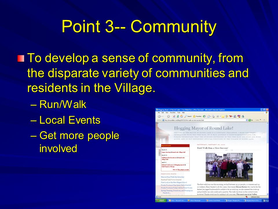 Point 3-- Community To develop a sense of community, from the disparate variety of communities and residents in the Village. –Run/Walk –Local Events –