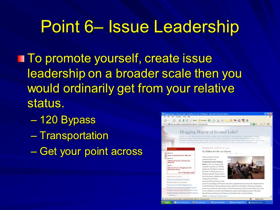 Point 6– Issue Leadership To promote yourself, create issue leadership on a broader scale then you would ordinarily get from your relative status. –12