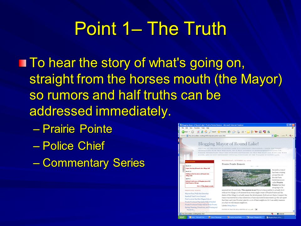 Point 1– The Truth To hear the story of what's going on, straight from the horses mouth (the Mayor) so rumors and half truths can be addressed immedia