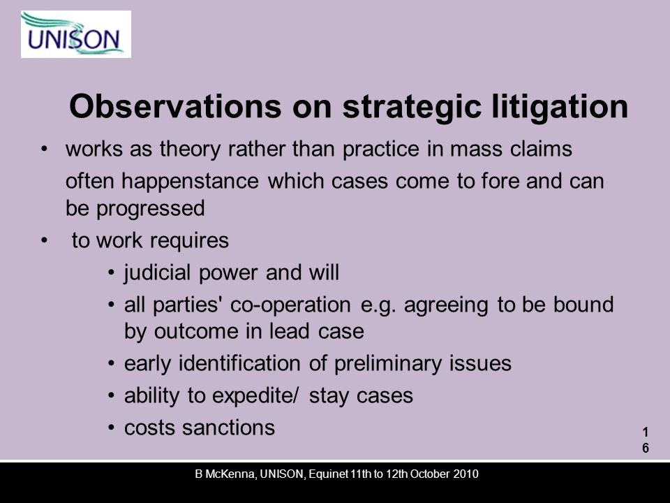 Observations on strategic litigation works as theory rather than practice in mass claims often happenstance which cases come to fore and can be progressed to work requires judicial power and will all parties co-operation e.g.