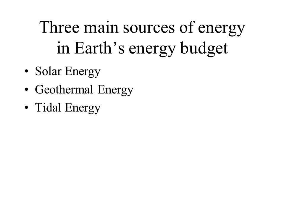 3. The Energy Cycle The amount of energy that enters the system should equal the amount that is removed. Because of the balance-scale nature of Earths
