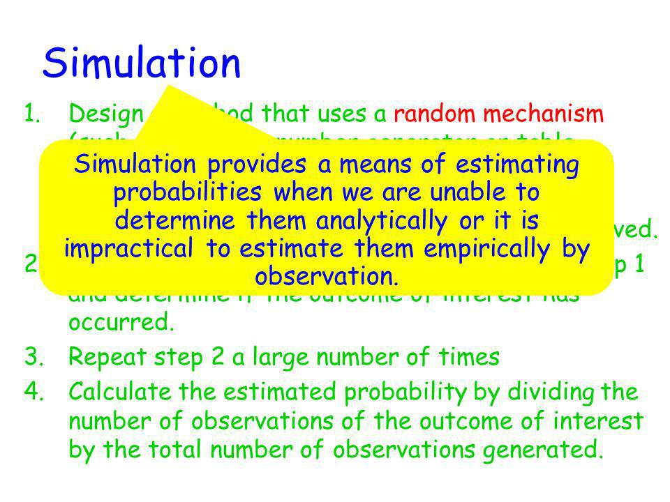 Simulation 1.Design a method that uses a random mechanism (such as a random number generator or table, tossing a coin or die, etc.) to represent an ob