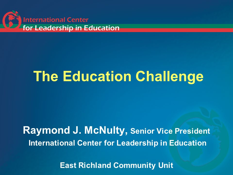 The Education Challenge Raymond J.